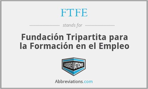 FTFE - Fundación Tripartita para la Formación en el Empleo