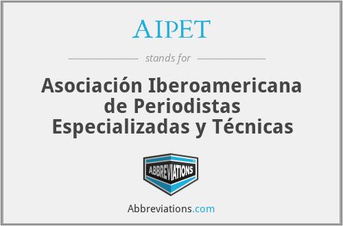AIPET - Asociación Iberoamericana de Periodistas Especializadas y Técnicas