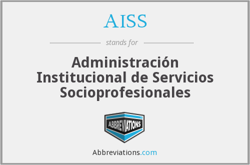 AISS - Administración Institucional de Servicios Socioprofesionales