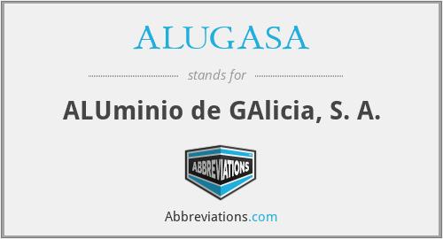 ALUGASA - ALUminio de GAlicia, S. A.