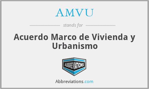 AMVU - Acuerdo Marco de Vivienda y Urbanismo