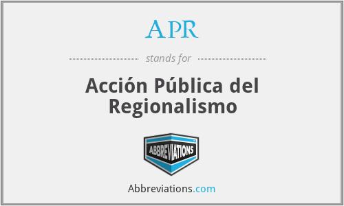 APR - Acción Pública del Regionalismo