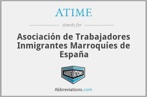 ATIME - Asociación de Trabajadores Inmigrantes Marroquíes de España