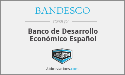 What does BANDESCO stand for?