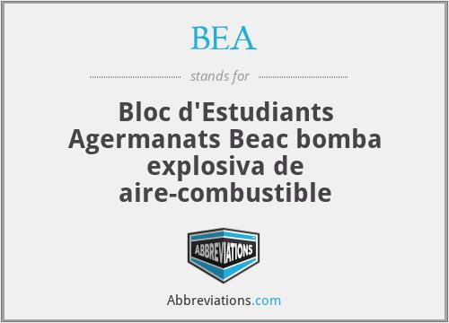 BEA - Bloc d'Estudiants Agermanats Beac bomba explosiva de aire-combustible