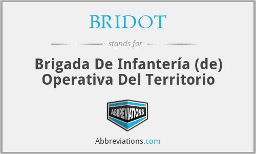 BRIDOT - Brigada De Infantería (de) Operativa Del Territorio