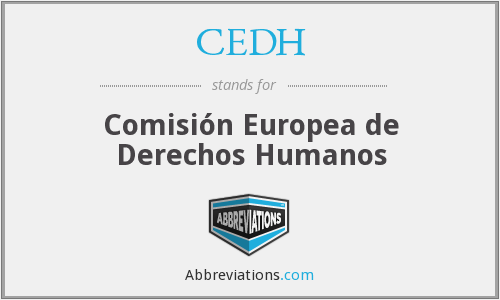 CEDH - Comisión Europea de Derechos Humanos
