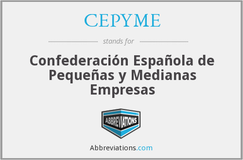 CEPYME - Confederación Española de Pequeñas y Medianas Empresas