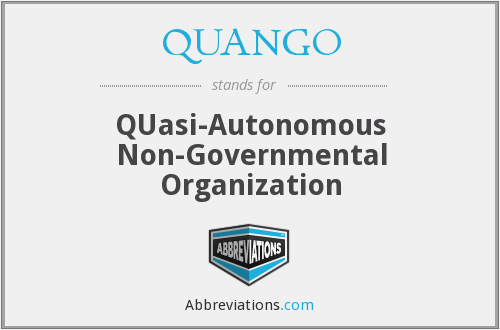 QUANGO - QUasi-Autonomous Non-Governmental Organization