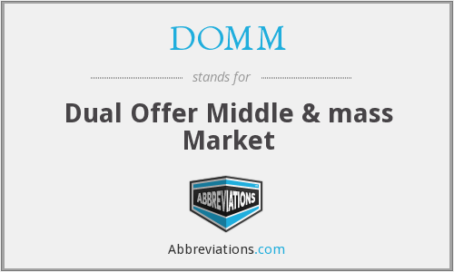 DOMM - Dual Offer Middle & mass Market