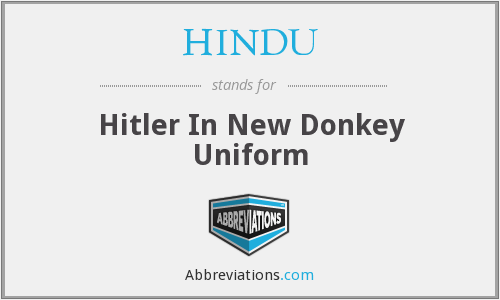 HINDU - Hitler In New Donkey Uniform