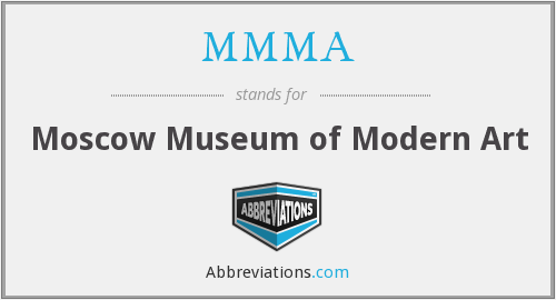 MMMA - Moscow Museum of Modern Art