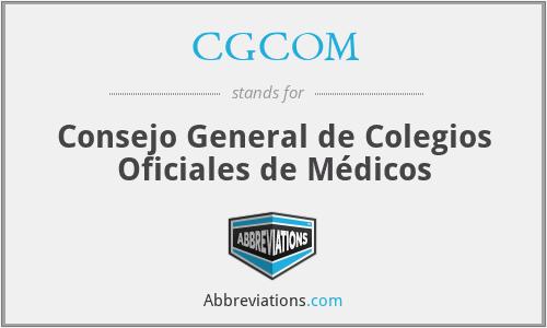 CGCOM - Consejo General de Colegios Oficiales de Médicos