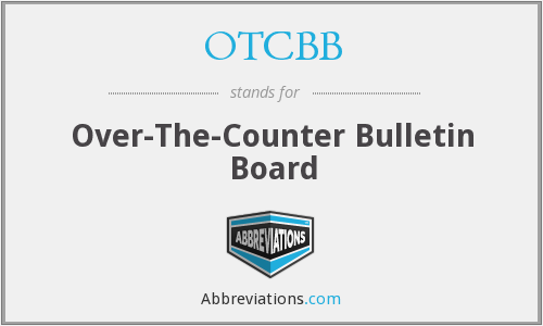 OTCBB - Over-The-Counter Bulletin Board