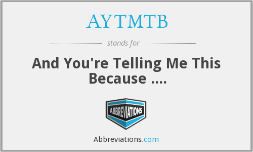 What does AYTMTB stand for?