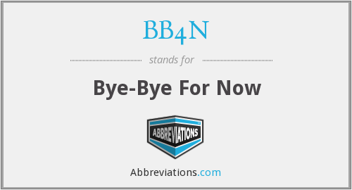 BB4N - Bye-Bye For Now