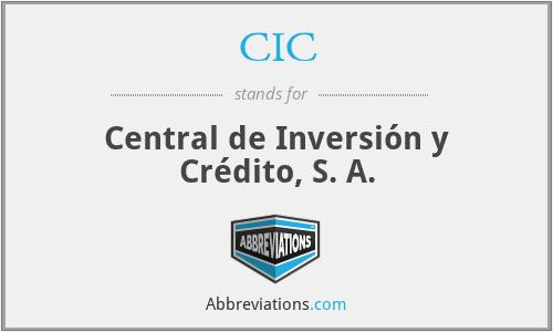 CIC - Central de Inversión y Crédito, S. A.