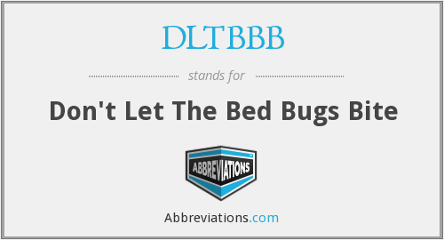 DLTBBB - Don't Let The Bed Bugs Bite