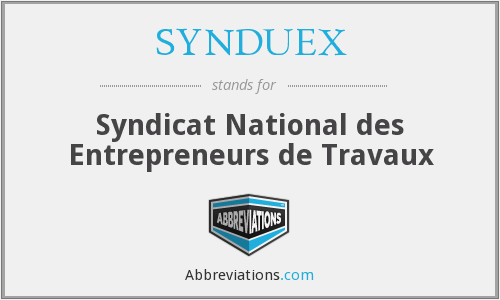 SYNDUEX - Syndicat National des Entrepreneurs de Travaux