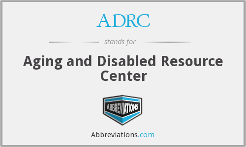 ADRC - Aging and Disabled Resource Center