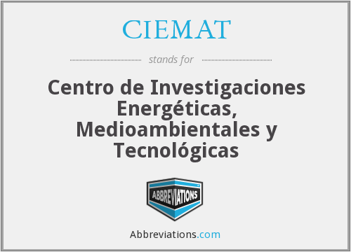 What does CIEMAT stand for?