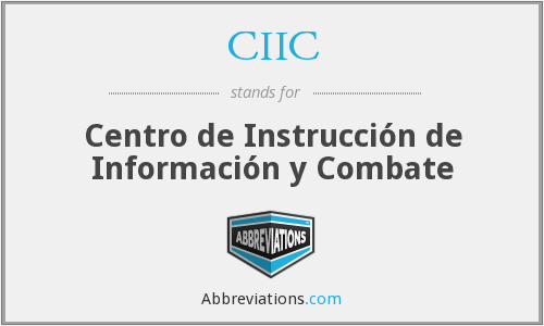 CIIC - Centro de Instrucción de Información y Combate