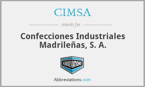 CIMSA - Confecciones Industriales Madrileñas, S. A.