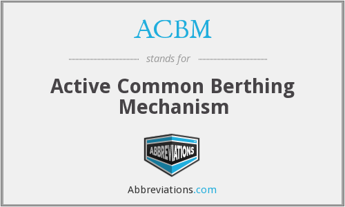 ACBM - Active Common Berthing Mechanism