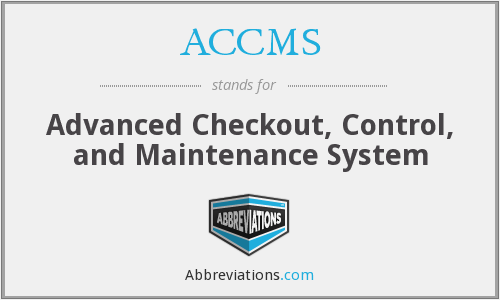 ACCMS - Advanced Checkout, Control, and Maintenance System