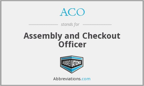 ACO - Assembly and Checkout Officer