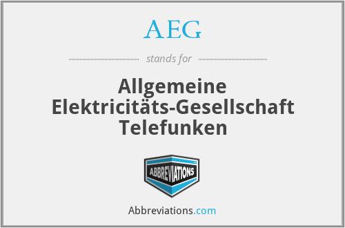 AEG - Allgemeine Elektricitäts-Gesellschaft Telefunken
