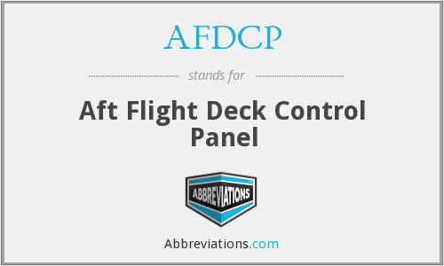 AFDCP - Aft Flight Deck Control Panel