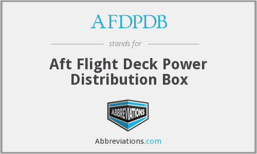 AFDPDB - Aft Flight Deck Power Distribution Box