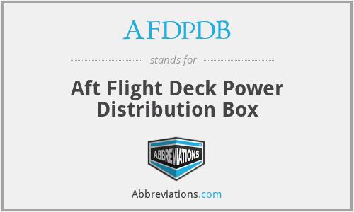 AFDPDB - Aft Flight Deck Power Distribution Box