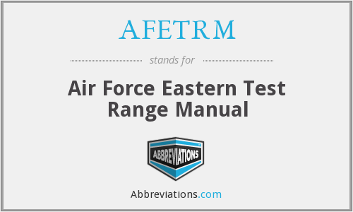 AFETRM - Air Force Eastern Test Range Manual