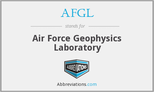 AFGL - Air Force Geophysics Laboratory
