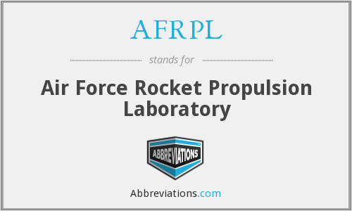 AFRPL - Air Force Rocket Propulsion Laboratory