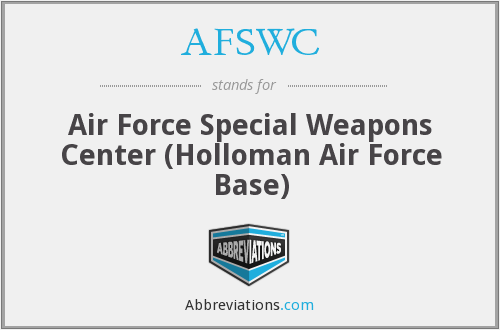 AFSWC - Air Force Special Weapons Center (Holloman Air Force Base)