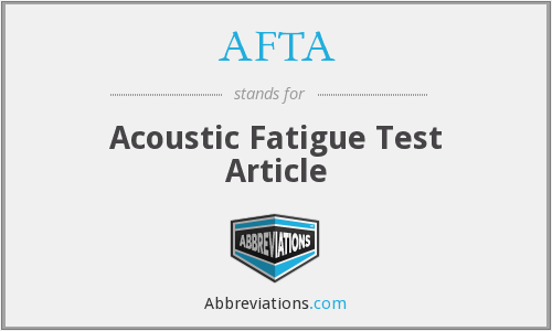 AFTA - Acoustic Fatigue Test Article