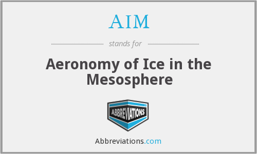 AIM - Aeronomy of Ice in the Mesosphere