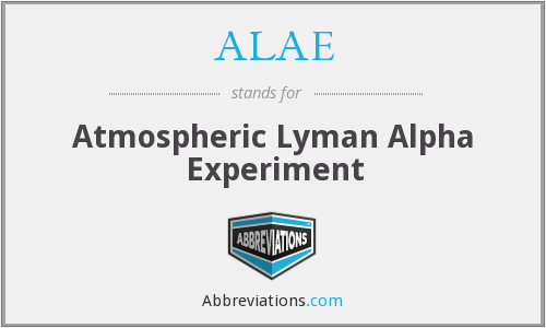 ALAE - Atmospheric Lyman Alpha Experiment