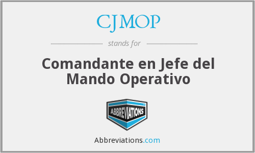 CJMOP - Comandante en Jefe del Mando Operativo