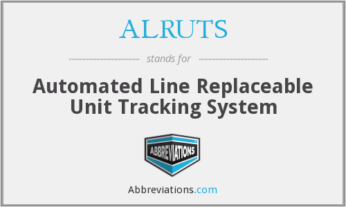 ALRUTS - Automated Line Replaceable Unit Tracking System