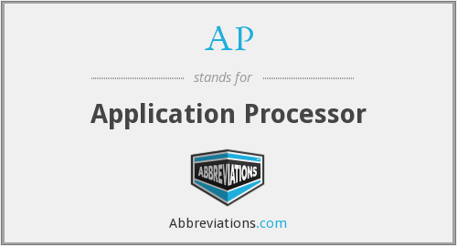 AP - Application Processor