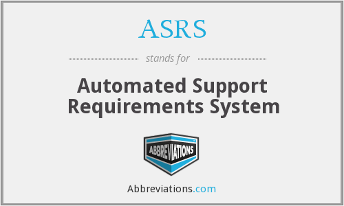 ASRS - Automated Support Requirements System