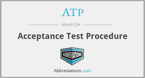 ATP - Acceptance Test Procedure
