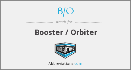 B/O - Booster / Orbiter