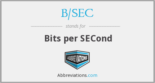 B/SEC - Bits per SECond