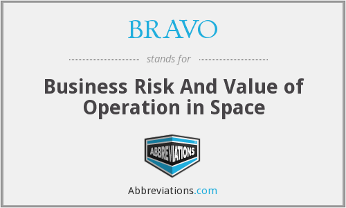 BRAVO - Business Risk And Value of Operation in Space