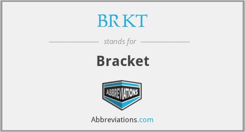BRKT - Bracket